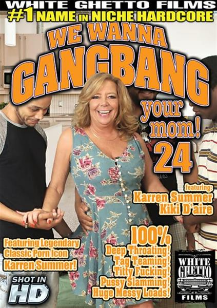 We Wanna Gangbang Your Mom 24