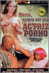 Mamá Quiero Ser Una Actriz Porno