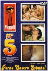 Morbo Nº 5 – Porno Casero Español