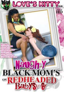Naughty Black Moms On Redheaded Babysitter