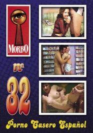 Morbo Nº 32 – Porno Casero Español
