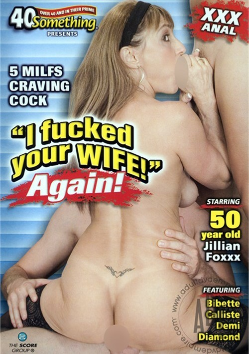 I Fucked Your Wife! Again