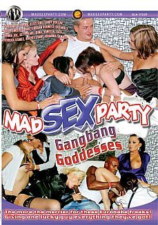 Mad Sex Party Gangbang Goddesses