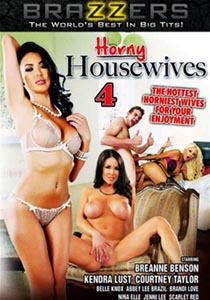 Horny Housewives 4 [Brazzers]
