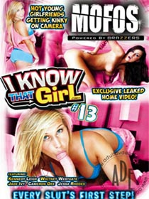 I Know That Girl 13 [Mofos]